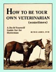 How to be your own veterinarian